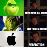 Apple = Grinch | SHOW ME THE REAL GRINCH I SAID THE REAL GRINCH PERFECTION | image tagged in the great pumpkin | made w/ Imgflip meme maker