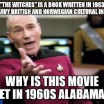 "Is this a diversity or anti-racism thing? 'cause you're doing it WRONG. | ""THE WITCHES"" IS A BOOK WRITTEN IN 1983 WITH HEAVY BRITISH AND NORWEGIAN CULTURAL INFLUENCE WHY IS THIS MOVIE SET IN 1960S ALABAMA? 