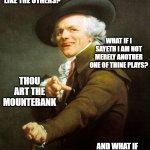 Old French Man | WHAT IF I SAYETH I AM NOT LIKE THE OTHERS? AND WHAT IF I SAYETH I SHALL NEVER GIVETH UP? WHAT IF I SAYETH I AM NOT MERELY ANOTHER ONE OF THI | image tagged in old french man,memes,rock music,archaic rap,joseph ducreaux,meme | made w/ Imgflip meme maker