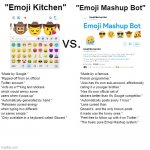 "Here's the comparison chart about the emoji mashups for you, when you're arguing about. | ""Emoji Kitchen"" ""Emoji Mashup Bot"" vs. ""Made by Google."" ""Ripped-off from an official Twitter account."" ""Acts as a f**king text stickers whi 