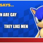 Sonic Says (S&ASR) | WOMEN ARE GAY THEY LIKE MEN | image tagged in sonic says | made w/ Imgflip meme maker