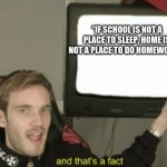 "This is the truth... | ""IF SCHOOL IS NOT A PLACE TO SLEEP, HOME IS NOT A PLACE TO DO HOMEWORK."" 