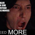 Kylo Ren More Meme Generator Imgflip