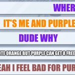 among us chat | WHERE YEAH I FEEL BAD FOR PURPLE DUDE WHY IT'S ME AND PURPLE VOTE ORANGE BUT PURPLE CAN GET A FREE WIN | image tagged in among us chat | made w/ Imgflip meme maker