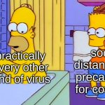 bart hitting homer with a chair | social distancing & precautions for covid-19 practically every other kind of virus | image tagged in bart hitting homer with a chair,the simpsons,coronavirus,covid 19,homer simpson,bart simpson | made w/ Imgflip meme maker