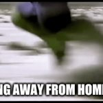 Homework | RUNNING AWAY FROM HOMEWORK | image tagged in gifs,run | made w/ Imgflip video-to-gif maker