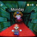 I just wanna enjoy my weekend :( | Monday Friday Saturday Sunday | image tagged in wario head is come to eat mario | made w/ Imgflip meme maker