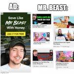 Save like the person who spends the most money | AD: MR. BEAST: | image tagged in memes,mr beast,dumbass,rich,poor,stupid | made w/ Imgflip meme maker