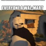 hm | ME: SABATOGES LIGHTS FOR AN EASY KILL EVERYONE A WAL-MART | image tagged in drunk kung fu panda | made w/ Imgflip meme maker