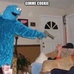 wow | GIMME COOKIE | image tagged in cursed cookie monster | made w/ Imgflip meme maker