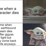 relatable | me when a character dies me when the earthbound team dies after gigyas fight but they come back to life anyways | image tagged in baby yoda happy then sad | made w/ Imgflip meme maker