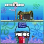 Krusty Krab Vs Chum Bucket | NINTENDO SWITCH PHONES | image tagged in memes,krusty krab vs chum bucket,phone,nintendo,nintendo switch,iphone | made w/ Imgflip meme maker