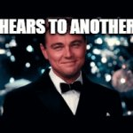 that one person u invite to new years parties | THAT ONE -->BUT WE STILL GOT COVID ME-->HEARS TO ANOTHER YEAR! | image tagged in gifs,leonardo dicaprio cheers | made w/ Imgflip video-to-gif maker