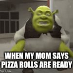 Happy dance | WHEN MY MOM SAYS PIZZA ROLLS ARE READY | image tagged in gifs,shrek | made w/ Imgflip video-to-gif maker