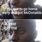 I cry every time | You got to go home early and got McDonalds Your mom said you're going back to school 8 year old me 8 year old me | image tagged in happy man sad man | made w/ Imgflip meme maker