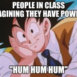 "people in class | PEOPLE IN CLASS IMAGINING THEY HAVE POWERS ""HUM HUM HUM"" 
