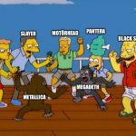 Heavy Metal Simpsons Monkey Fight | BLACK SABBATH ANTHRAX MEGADETH METALLICA SLAYER PANTERA MOTÖRHEAD | image tagged in simpsons monkey fight | made w/ Imgflip meme maker