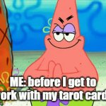 Tarot warm-up | ME: before I get to work with my tarot cards | image tagged in gifs,tarot,funny memes | made w/ Imgflip video-to-gif maker