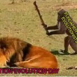 Bad Decisions | FUNDAMENTALIST EVOLUTIONISTS QUESTION EVOLUTION DAY | image tagged in bad decisions,darwin,question evolution day,free speech | made w/ Imgflip meme maker