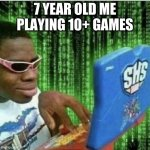 Ryan Beckford | 7 YEAR OLD ME PLAYING 10+ GAMES | image tagged in ryan beckford | made w/ Imgflip meme maker