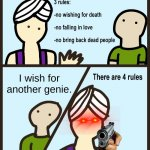 I wish for another Genie | I wish for another genie. | image tagged in genie rules meme,funny,genie | made w/ Imgflip meme maker