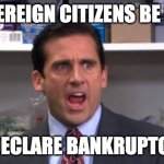 Sovereign citizens be like | SOVEREIGN CITIZENS BE LIKE: I DECLARE BANKRUPTCY! | image tagged in the office bankruptcy | made w/ Imgflip meme maker