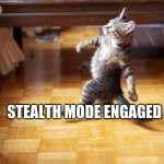 Cool Cat Stroll | MAKING YOUR BED IN THE MIDDLE OF THE NIGHT BE LIKE STEALTH MODE ENGAGED AND THEN YOU DO IT ALL AND NO ONE NOTICES | image tagged in memes,cool cat stroll | made w/ Imgflip meme maker