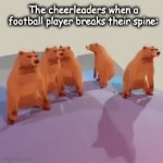 cheerleaders | The cheerleaders when a football player breaks their spine: | image tagged in gifs,cheerleaders | made w/ Imgflip video-to-gif maker