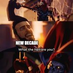 Who the hell are you? Death | NEW DECADE COVID-19 | image tagged in who the hell are you death | made w/ Imgflip meme maker