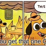This Is Fine | When you get that one Curly Fry | image tagged in memes,this is fine | made w/ Imgflip meme maker