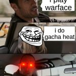 !!!!!!!!!!! NO | i play warface i do gacha heat | image tagged in memes,the rock driving | made w/ Imgflip meme maker