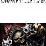 This gun has bone in it | ROSES ARE RED, HE HAS A WEAPON, YOU'VE BEEN MUGGED BY THE CRIME SKELETON | image tagged in badass skeleton,skeleton,crime,roses are red | made w/ Imgflip meme maker