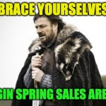 VST Spring Sale | BRACE YOURSELVES VST PLUGIN SPRING SALES ARE COMING | image tagged in winter is coming | made w/ Imgflip meme maker