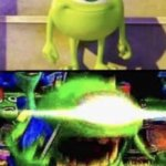 HOW!?! | CLASS WHEN SMART KID GETS ANSWER RIGHT CLASS WHEN SMART KID GETS QUESTION WRONG | image tagged in mike wazowski | made w/ Imgflip meme maker
