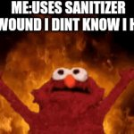I'm ded | ME:USES SANITIZER  A WOUND I DINT KNOW I HAD | image tagged in gifs,memes,coronavirus | made w/ Imgflip video-to-gif maker