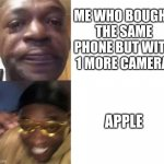 people in 2021 | ME WHO BOUGHT THE SAME PHONE BUT WITH 1 MORE CAMERA APPLE | image tagged in black guy crying and black guy laughing,funny,amazing | made w/ Imgflip meme maker