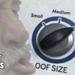Oof size large | THAT SUCKS | image tagged in oof size large | made w/ Imgflip meme maker