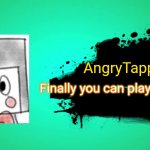 Imagine seeing an AngryTapper main online and it should tap to victory | AngryTapper Finally you can play as him | image tagged in everyone joins the battle | made w/ Imgflip meme maker