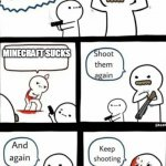 H | MINECRAFT SUCKS | image tagged in billy what have you done | made w/ Imgflip meme maker