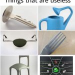 Something that is useless | image tagged in things that are useless | made w/ Imgflip meme maker