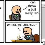 Job Interview | Do you have any skill with anything? I can throw a ball really far? PE Class | image tagged in job interview | made w/ Imgflip meme maker