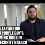 fnaf meme | ME EXPLAINING HOW PURPLE GUY'S COMING BACK IN FNAF SECURITY BREACH | image tagged in gifs,fnaf | made w/ Imgflip video-to-gif maker