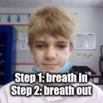 how to breath | Step 1: breath in Step 2: breath out | image tagged in gifs,how to breath | made w/ Imgflip video-to-gif maker
