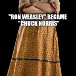 "Parenting done right | WITH MY PARENTING SKILLS ""RON WEASLEY"" BECAME  ""CHUCK NORRIS"" 