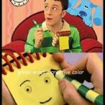 Notepad from don't hug me i'm scared on blue's clues meme
