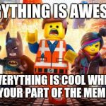 h10h5 everything is awesome meme generator imgflip