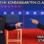 Obama Romney Pointing Meme | LIFE IN THE KINDERGARTEN CLASSROOM HE STARTED IT NUH UH , HE STARTED  IT | image tagged in memes,obama romney pointing | made w/ Imgflip meme maker