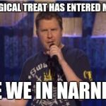 Skeptical Swardson Meme | WHAT MAGICAL TREAT HAS ENTERED MY HAND!? ARE WE IN NARNIA!? | image tagged in memes,skeptical swardson | made w/ Imgflip meme maker