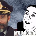 Captain obvious- you don't say? meme