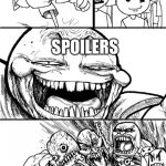 HEY GAME OF THRONES FANS SPOILERS | image tagged in memes,hey internet | made w/ Imgflip meme maker